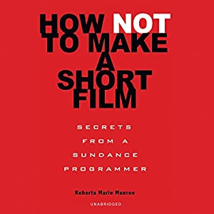 How Not to Make a Short Film | Livre audio