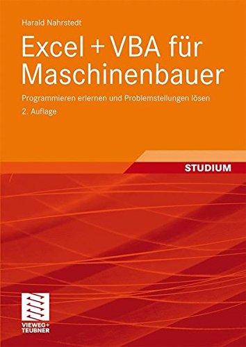 Excel + VBA für Maschinenbauer: Programmieren erlernen und Problemstellungen lösen