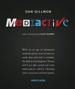 Mediactive by [Gillmor, Dan]