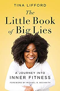 Book Cover: The Little Book of Big Lies: A Journey into Inner Fitness