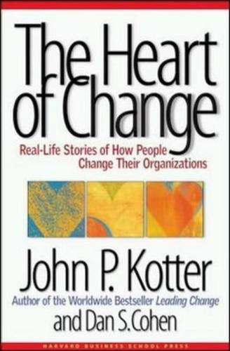 The Heart of Change: Real-Life Stories of How People...