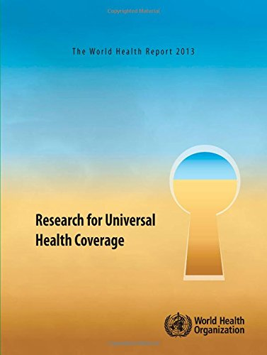 The World Health Report 2013: Research for Universal Health