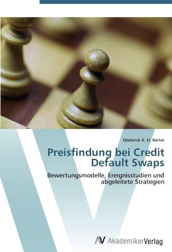 Preisfindung bei Credit Default Swaps: Bewertungsmodelle, Ereignisstudien und abgeleitete Strategien (German Edition)