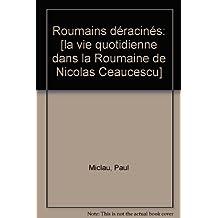 Roumains déracinés : La vie quotidienne dans la Roumanie de Nicolae Ceaucescu