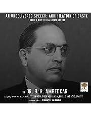 An Undelivered Speech: Annihilation of Caste: Annihilation of Caste, and Castes in India: Their Mechanism, Genesis and Development