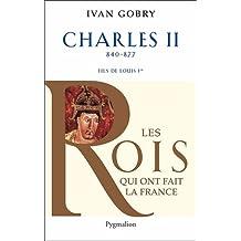 CHARLES II LE CHAUVE FILS DE LOUIS 1ER LE PIEUX 843-877
