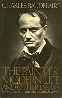 Baudelaire The Painter Of Modern Life And Other Essays