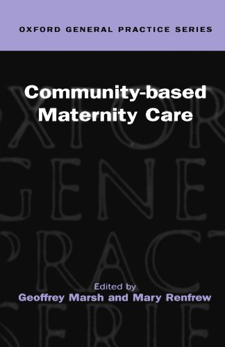 Community-based Maternity Care (Oxford General Practice Series) ()