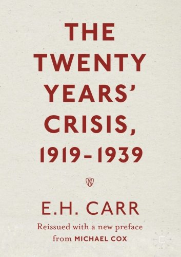 The Twenty Years' Crisis, 1919-1939: Reissued with a new preface from Michael Cox