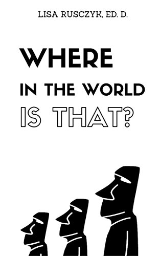 Where in the World is That?: A Places of the World Geography Guessing Game for Kids (I Love You Book 4)