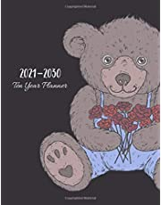 2021-2030 Ten Year Planner: Cute Teddy Bear Holding Roses, 120 Months Calendar, 10 Year Monthly Appointment Notebook, Agenda Schedule Organizer Logbook With Holidays