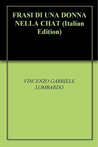 Frasi Di Una Donna Nella Chat Italian Edition Kindle Edition