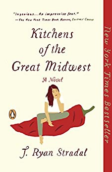Kitchens of the Great Midwest: A Novel by [Stradal, J. Ryan]