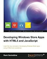 Developing Windows Store Apps with HTML5 and JavaScript Front Cover