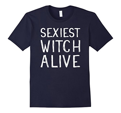 Mens Sexiest Witch Alive - Funny Halloween Costume T-Shirt Medium (Sexiest Halloween Costumes Ideas)