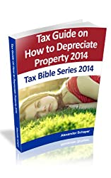 Tax Guide for Depreciation of Property 2014 (Tax Bible Series 2014)
