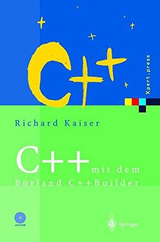 C++ mit dem Borland C++Builder: Einführung in den ISO-Standard und die objektorientierte Windows-Programmierung (Xpert.press) Taschenbuch – 17. Dezember 2001 Richard Kaiser Springer 3540629947 MAK_MNT_9783540629948