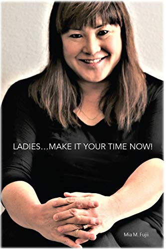 Ladies… Make It Your Time Now!