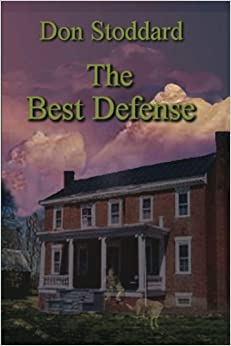 The Best Defense by Don Stoddard (2012-04-16)
