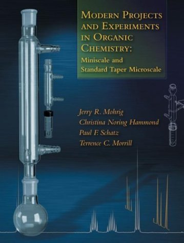 By Jerry R. Mohrig - Modern Projects and Experiments in Organic Chemistry: Miniscale and Standard Taper Microscale: 2nd (second) Edition