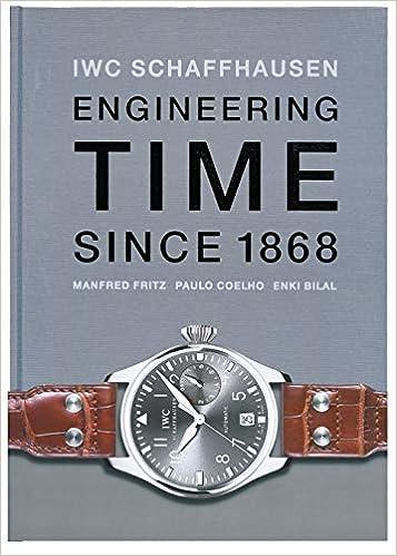 01edad4c279 IWC Schaffhausen  Engineering Time Since 1868  Amazon.co.uk  Manfred ...