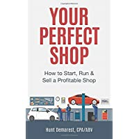 Your Perfect Shop: How to Start, Run & Sell a Profitable Shop