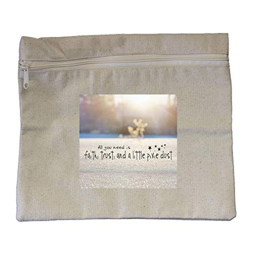 Faith, Trust, and A Little Pixie Dust Cotton Canvas Zippered Pouch 12