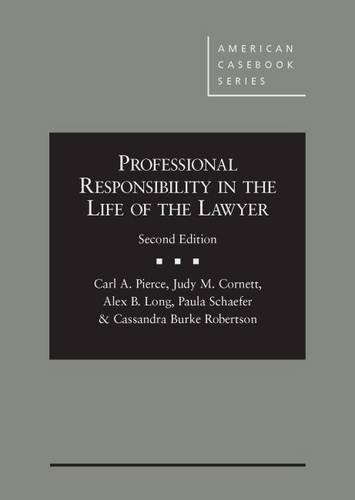 Professional Responsibility in the Life of the Lawyer (American Casebook Series)
