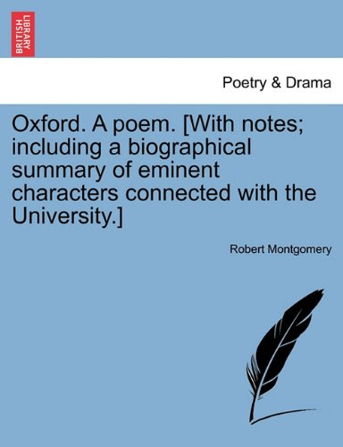 Download Oxford. A poem. [With notes; including a biographical summary of eminent characters connected with the University.] PDF