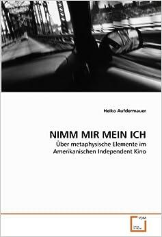 NIMM MIR MEIN ICH: Über metaphysische Elemente im Amerikanischen Independent Kino
