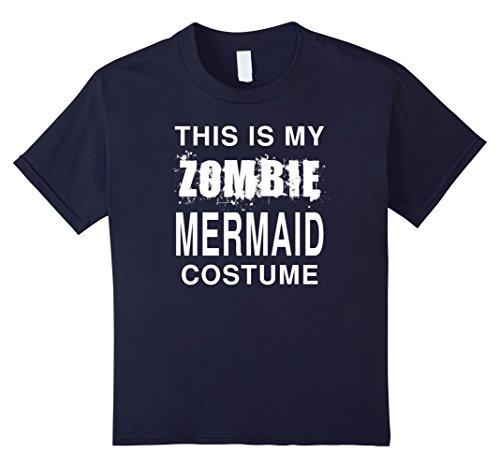 Kids This Is My Zombie Mermaid Costume: Funny Halloween T-Shirt 12 Navy