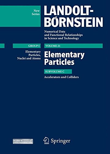 Elementary Particles - Accelerators and Colliders (Landolt-Börnstein: Numerical Data and Functional Relationships in Science and Technology - New Series)