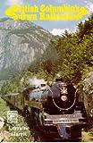 B. C.'s Own Railroad, Lorraine Harris, 0888391250