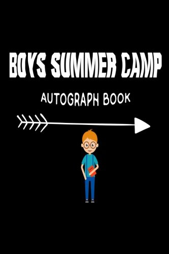 Boys Summer Camp Autograph Book: Fun Summer Activities Novelty Gift Notebook For Kids]()