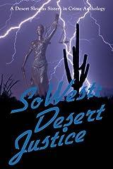 SoWest: Desert Justice: Sisters in Crime Desert Sleuths Chapter Anthology (Volume 4) Paperback