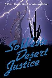 SoWest: Desert Justice: Sisters in Crime Desert Sleuths Chapter Anthology (Volume 4)