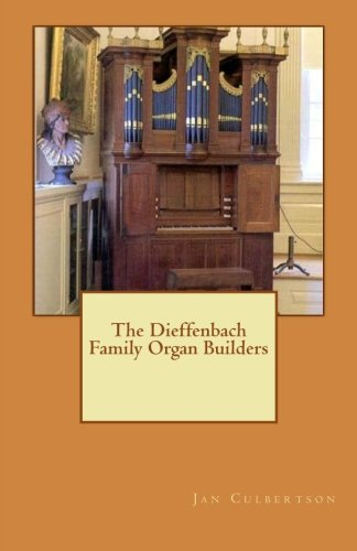 The Dieffenbach Family Organ Builders