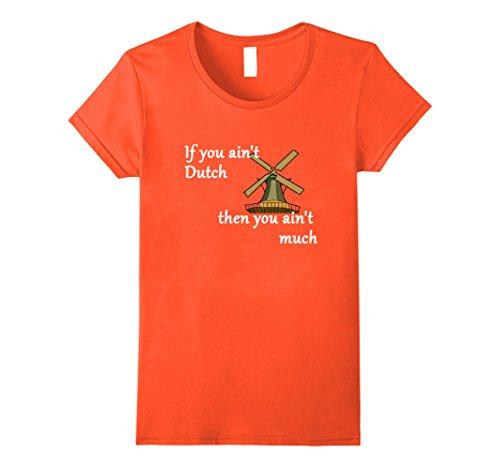 - Womens If You Ain't Dutch - Windmill Dutch heritage T-shirt Small Orange