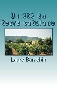 Un été en terre catalane par Laure Barachin