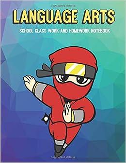 Language Arts School Class Work And Homework Notebook: Ninja ...