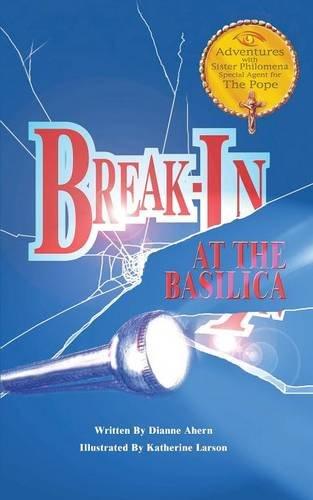 Break-In at the Basilica (Adventures with Sister Philomena)