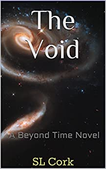 The Void: A Beyond Time Novel by [Cork, SL]