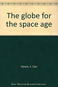 Hardcover The globe for the space age Book