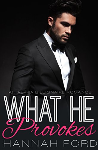 What He Provokes (What He Wants, Book Eighteen)