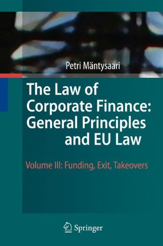 The Law of Corporate Finance: General Principles and EU Law: Volume III: Funding, Exit, Takeovers