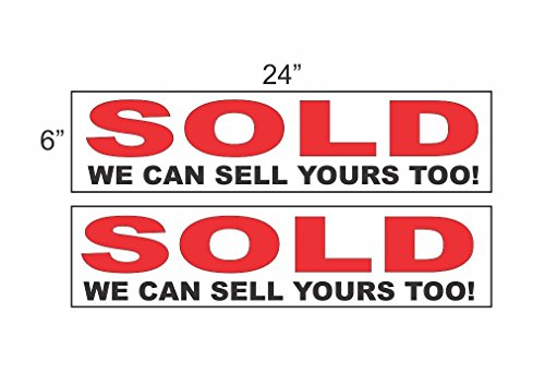 2 - 6x24 SOLD WE CAN SELL YOURS TOO Real Estate Rider Sign Red