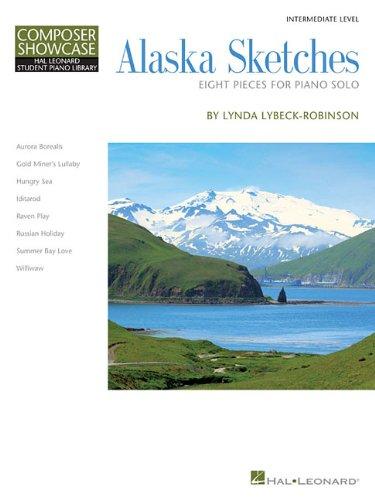 (Alaska Sketches - Hlspl Composer Showcase - Eight Early Intermediate Piano Solos (Composer Showcase: Hal Leonard Student Piano Library) )
