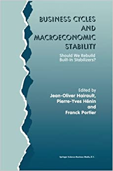Book Business Cycles and Macroeconomic Stability: Should We Rebuild Built-in Stabilizers?