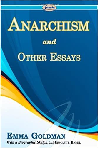 Anarchism and Other Essays [with Biographical Introduction]