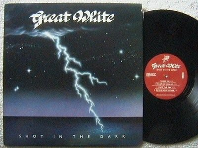 "GREAT WHITE ""SHOT IN THE DARK"" LP 1986 VERY RARE MANIC ELATIVE LABEL"